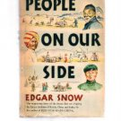 PEOPLE ON OUR SIDE by Edgar Snow-Asia-China-Wartime Book - Bookclub Edition -BCE