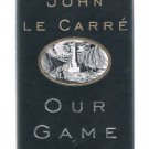 OUR GAME by John Le Carre - A Novel - Stated First Trade Edition - HB DJ