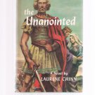 THE UNANOINTED A Novel By Laurene Chinn - Book Club Edition - BCE