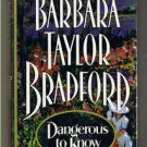 DANGEROUS TO KNOW - Barbara Bradford -Book Club Edition  - BCE