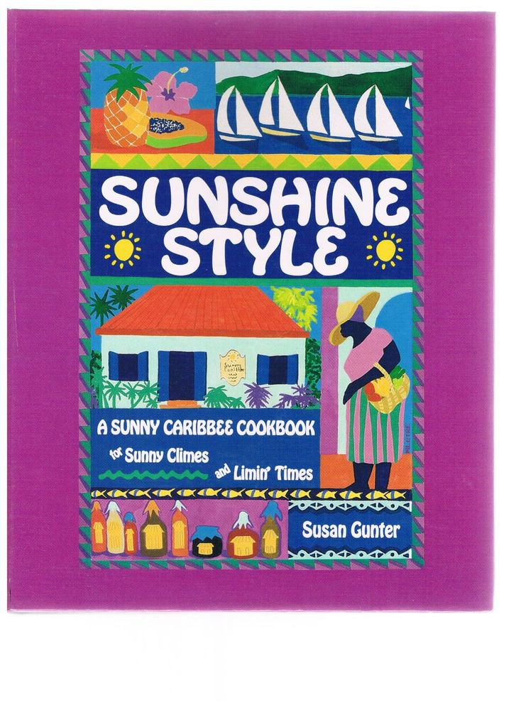 SUNSHINE STYLE Cookbook by Susan Gunter -First Edition -Caribbean-Caribbee Spice