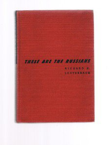 THESE ARE THE RUSSIANS-Richard Lauterbach-Book Club Edition-BCE-1945-Russia