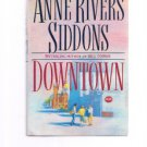 DOWNTOWN by Anne Rivers Siddons - Book Club Edition - BCE - Atlanta