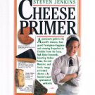 CHEESE PRIMER by Steven Jenkins - Guide To World Cheeses - PB