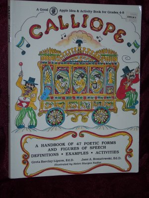 Calliope A Handbook of 47 Poetic Forms and Figures of Speech from Good Apple Grades 4-8