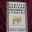 Classic African Children's Stories: A Collection of Ancient Tales by Phyllis Savory