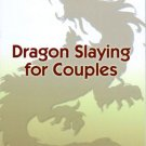 "Make Your Marriage Work - ""Dragon Salying for Couples"""