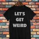 Little mix Shirt Women And Men Little Mix Let's Get Weird T Shirt LMGW02