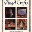 Angel Crafts Step-by-step Projects Sewing Embroidery Painting Woodcrafts