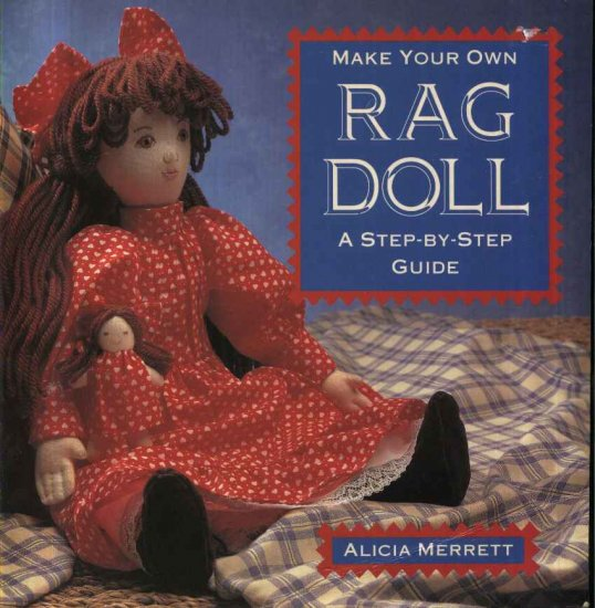 Make Your Own Rag Doll Step by Step Guide Book Alicia Merrett USED