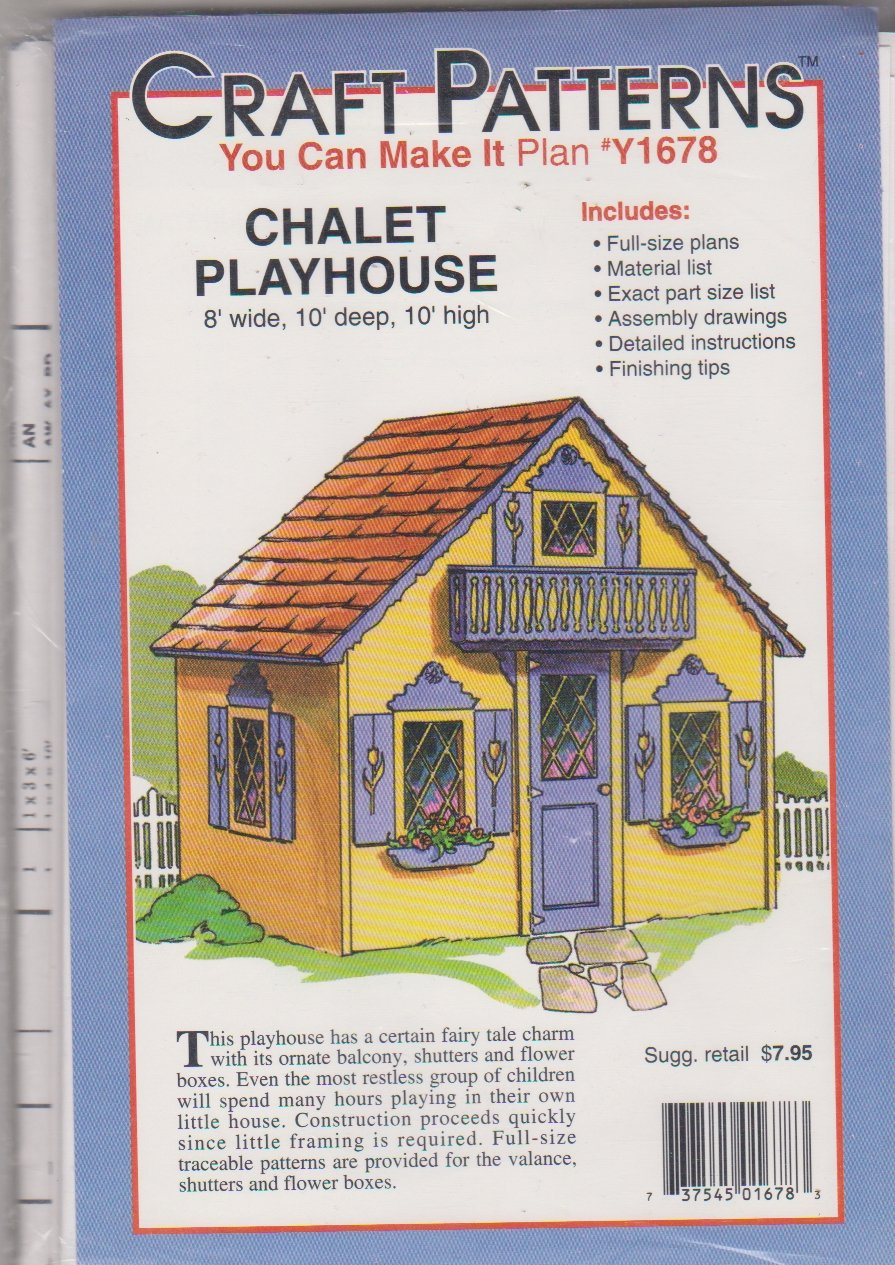 Craft Patterns Chalet Playhouse Y1678 8' x 10' x 10' Materials list Full-sized Plans