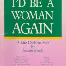 I'd Be A Woman Again: A Life-Cycle in Song Janeen Brady SC Book Mormon Music Scores