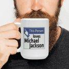 This Person Loves Michael Jackson Mug - Christmas Family Friend Gift (15 Oz)