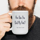 How Dare You Steal My Heart Mug - Lover Love Valentine Gift (15 Oz)