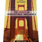 The Church of Irresistible Influence by Robert Lewis 2002 Paperback