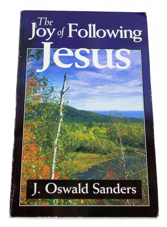 The Joy of Following Jesus by J. Oswald Sanders 1998 Paperback