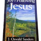 The Joy of Following Jesus by J. Oswald Sanders Paperback 1998