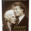 A Remarkable Mother by Jimmy Carter 2008 Hardcover