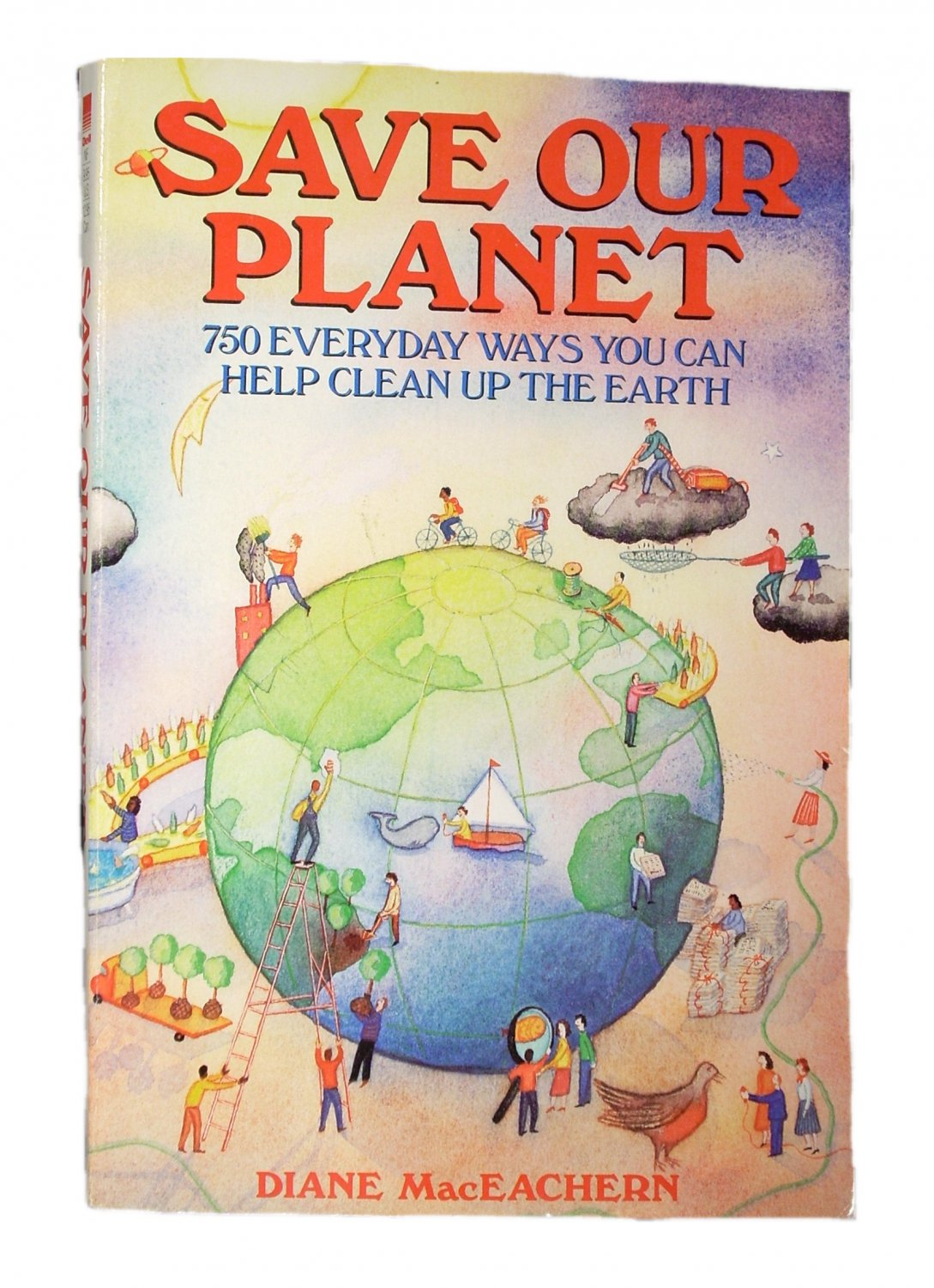 Save Our Planet:750 Everyday Ways You Can Help Clean Up The Earth by Diane MacEachern Paperback 1990