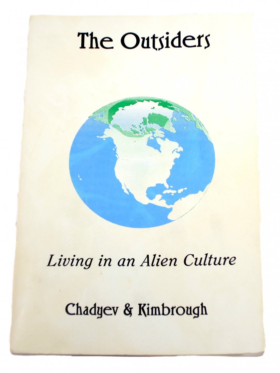 The Outsiders; Living in an Alien Culture by Richard Kimbrough and Mourtazo Chadyev 1998 Paperback
