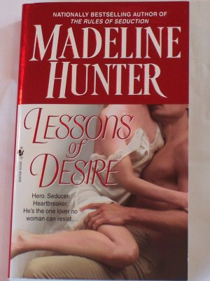 LESSONS IN DESIRE BY MADELINE HUNTER *MINT CONDITION* READ ONLY ONCE BY ME.