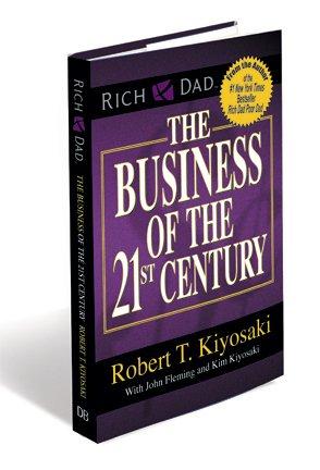 Rich Dad The Business of the 21st Century Kiyosaki