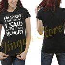 Im Sorry For What I Said When I Was Hungry Women's Black T Shirt