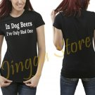 In Dog Beers I've only had One funny drinking college party Women's Black T Shirt