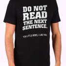 Do Not Read The Next Sentence Men's Black T Shirt