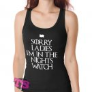 SORRY LADIES I'M IN THE NIGHT'S WATCH Women's Tank Tops