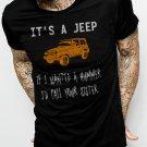It's A JEEP If I Wanted A Hummer Men Black T-Shirt 4x4 Road Tee S,M,L,Xl,XXL