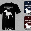 Men T Shirt MY BEST FRIENDS A PITBULL Adult T-Shirt S - XXL