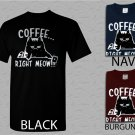 Men T Shirt Womens Coffee Right Meow Adult T-Shirt S - XXL