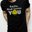 Smile God Loves You Men Black T-Shirt Size S,M,L,Xl,XXL
