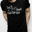 You'll Shoot Your Eye Out Men Black T-Shirt Tee