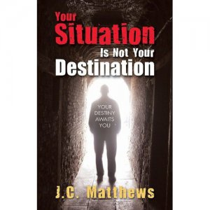 Your Situation is Not Your Destination