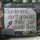 "TAPESTRY 15"" x 11""  DECORATIVE ""GARDENERS PILLOW"" .GREAT ACCENT..GREAT SAYING!!!"