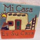 "ONE MEXICAN HIGH RELIEF 4"" TILE ""MI CASA ES TY CASA""  GREAT COLORS"