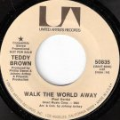 '70s TEDDY BROWN Promo 45 Walk The World Away Mint Minus