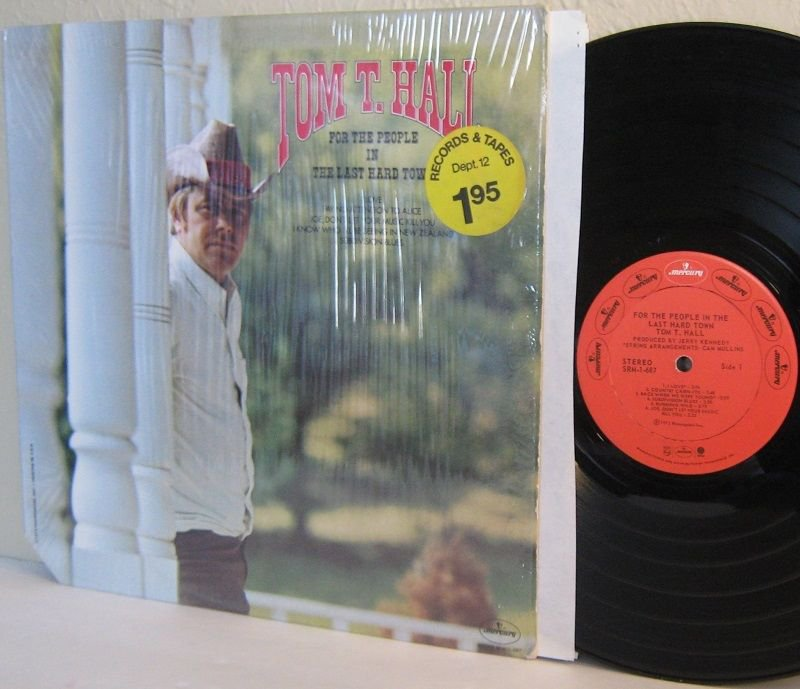 1973 TOM T. HALL LP For The People In The Last Hard Town Ex / VG+ in Shrinkwrap