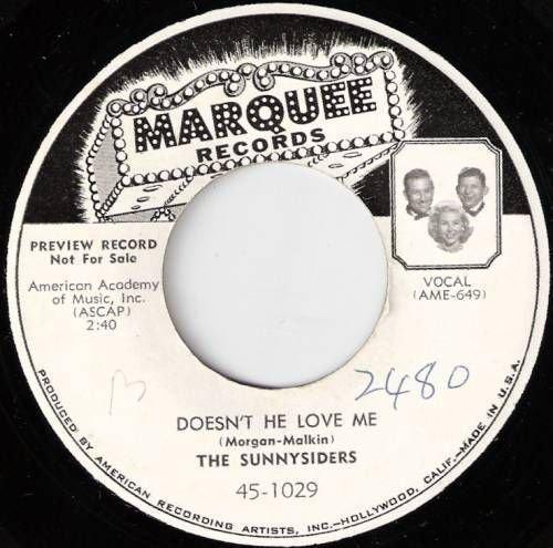 1956 SUNNYSIDERS 45 Doesn't He Love Me CUSTOM LBL Promo