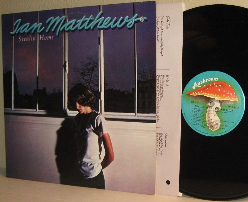 "1978 IAN MATTHEWS LP Stealin' Home with ""Shake It"" . . Ex / VG+"