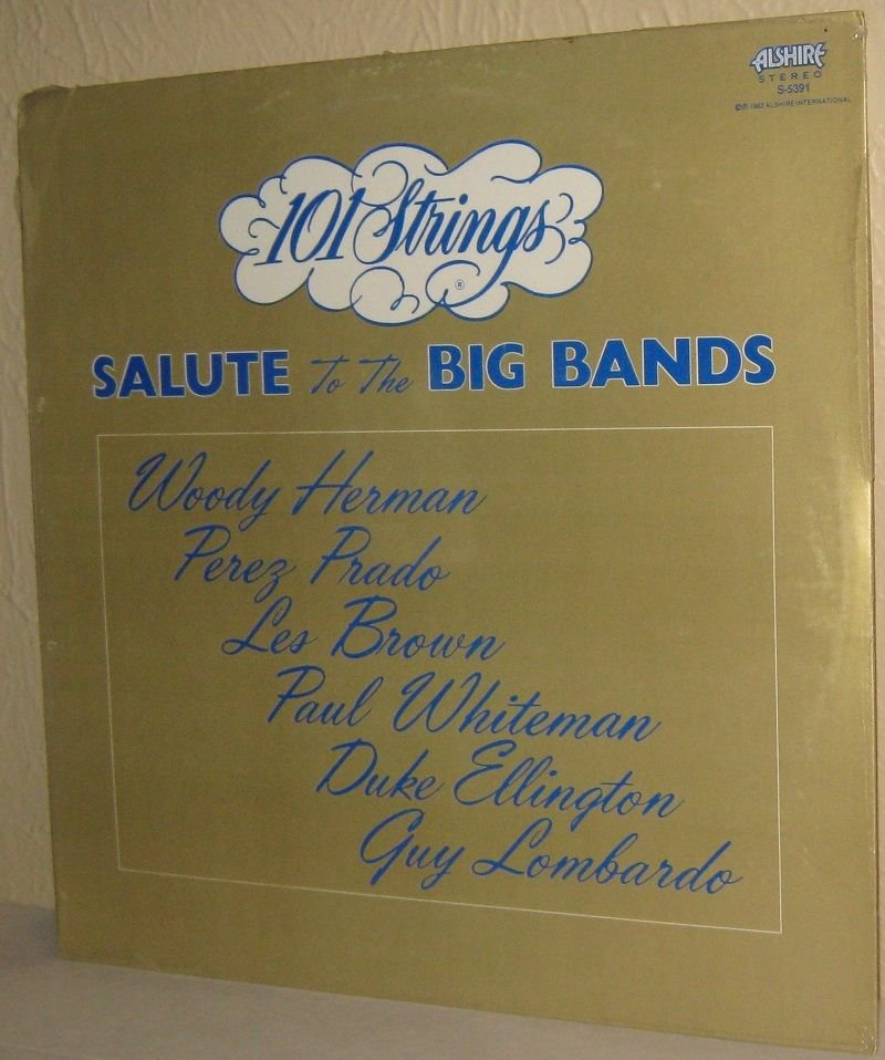 101 STRINGS LP - Salute To The Big Bands - STILL FACTORY SEALED