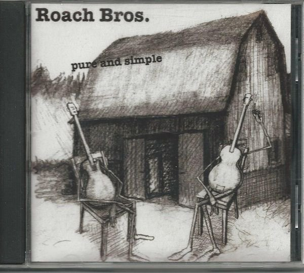 2006 ROACH BROS. indie re CD Pure And Simple (Rouch Bros.) Rural/Gonzo 28 tracks