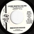 '77 BRENTON WOOD Promo 45 Come Softly To Me Mono/Stereo