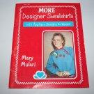 More Designer Sweatshirts w Applique Designs for Women Mary Mulari Pattern Book