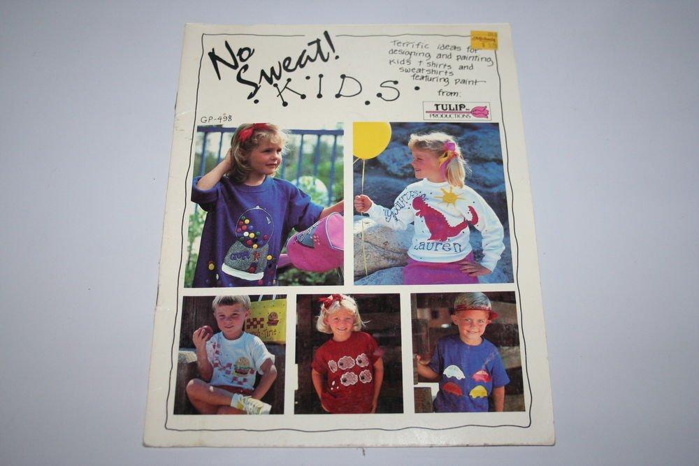 No Sweat! Kids - Design & Paint T-shirts & Sweatshirts Idea Booklet