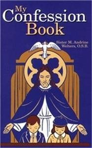 My Confession Book by Sr. M. Welters, O.S.B. Reprint from 1958 Edition