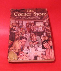 The Corner Store Vintage Novel by Albert Idell 1953 Copyright, set in 1930's