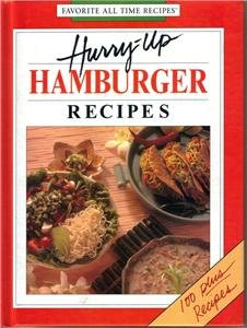 Hurry Up Hamburger Recipes 100 Plus Recipes Cookbook Hardback Very Good Cond.